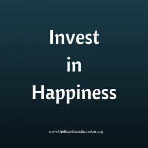 Invest in Happiness